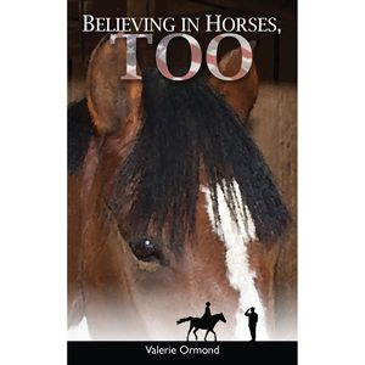 BELIEVING IN HORSES TOO