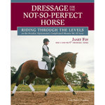 Dressage for the Not So Pefect Horse